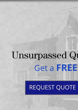 Unsurpassed Quality Workmanship | Request Quote